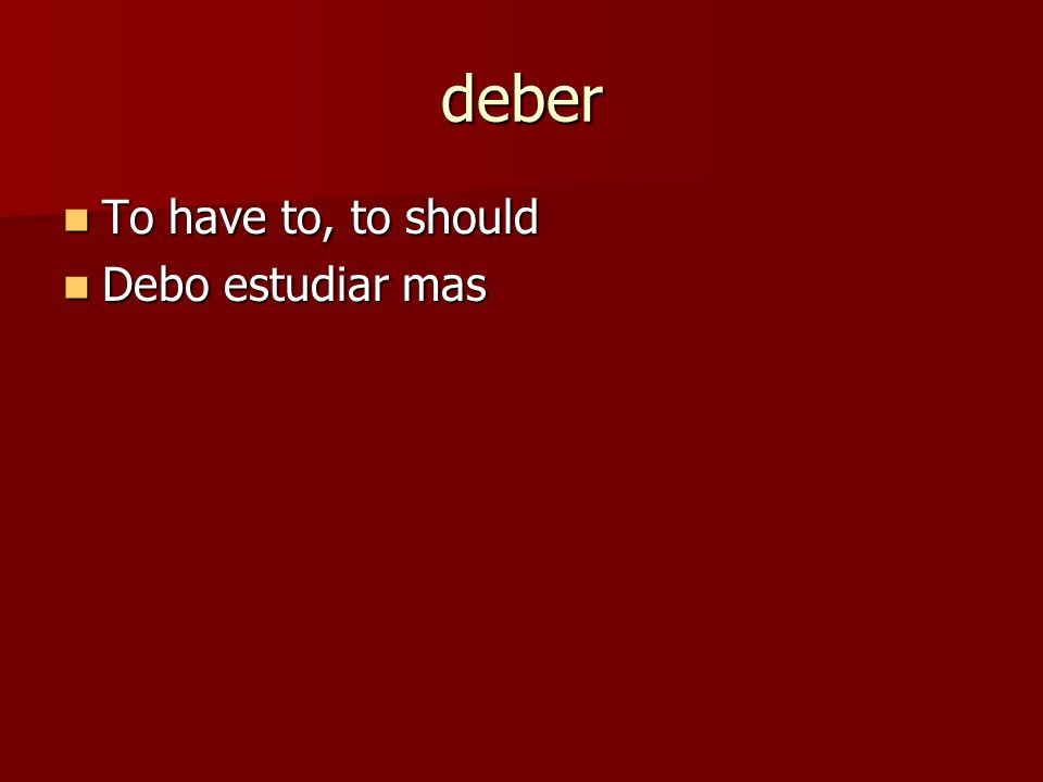 poder (ue) To be able to To be able to Puedo hablar el espanol. Puedo hablar el espanol.