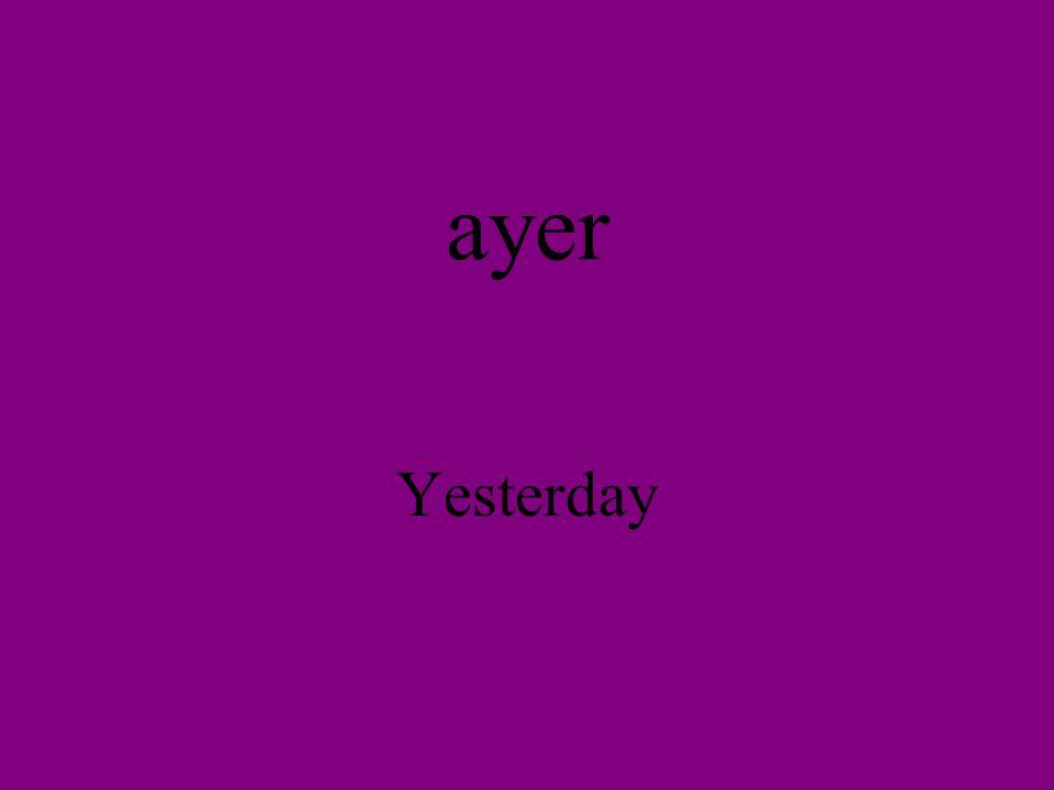 ayer Yesterday