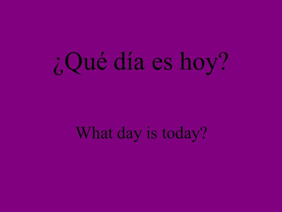 Hoy es Today is