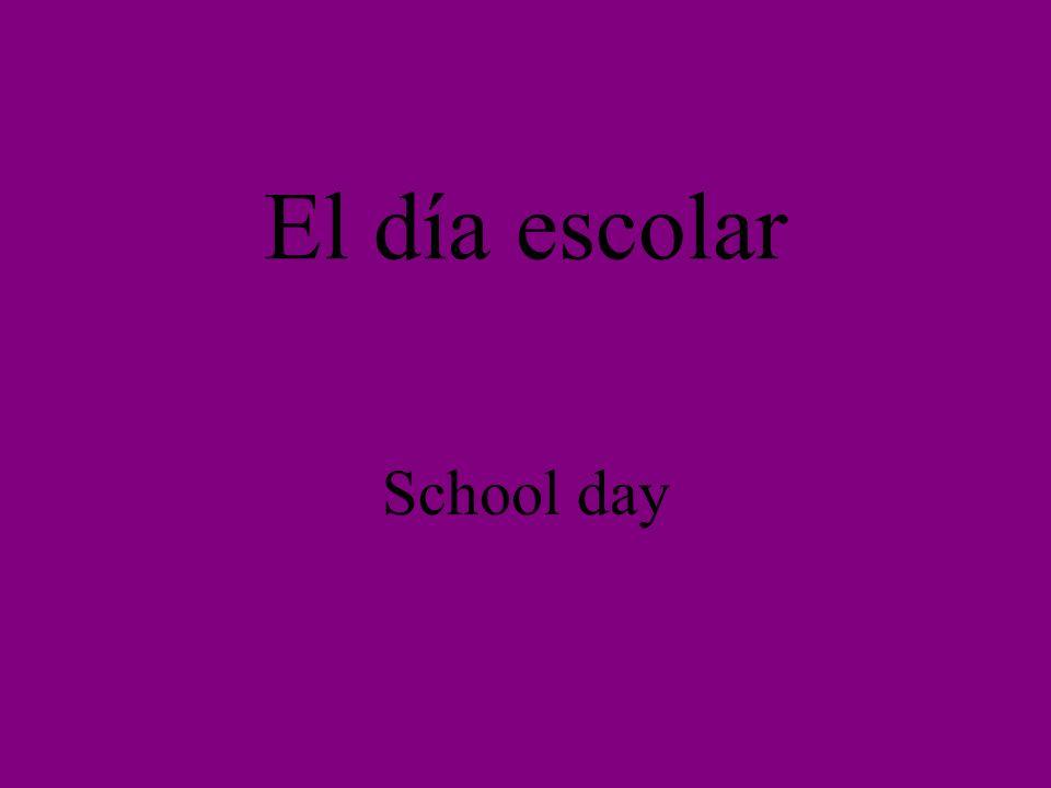 El día escolar School day