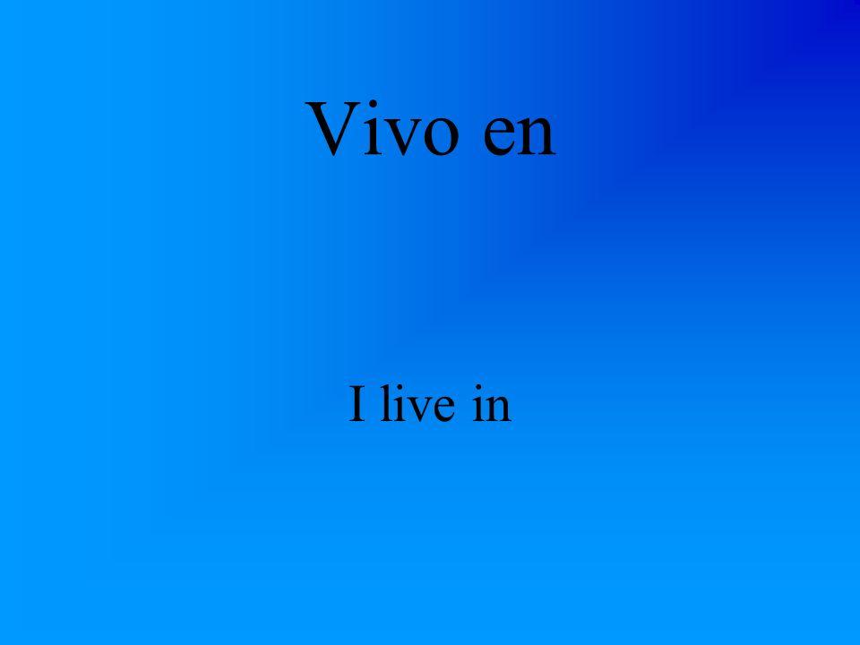 Vivo en I live in