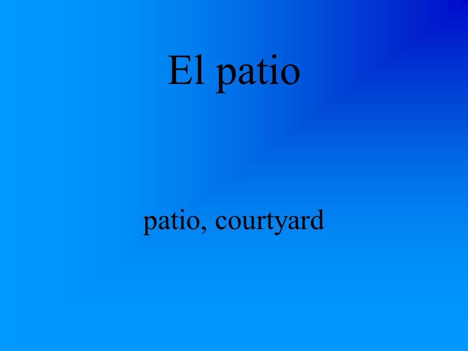 El patio patio, courtyard