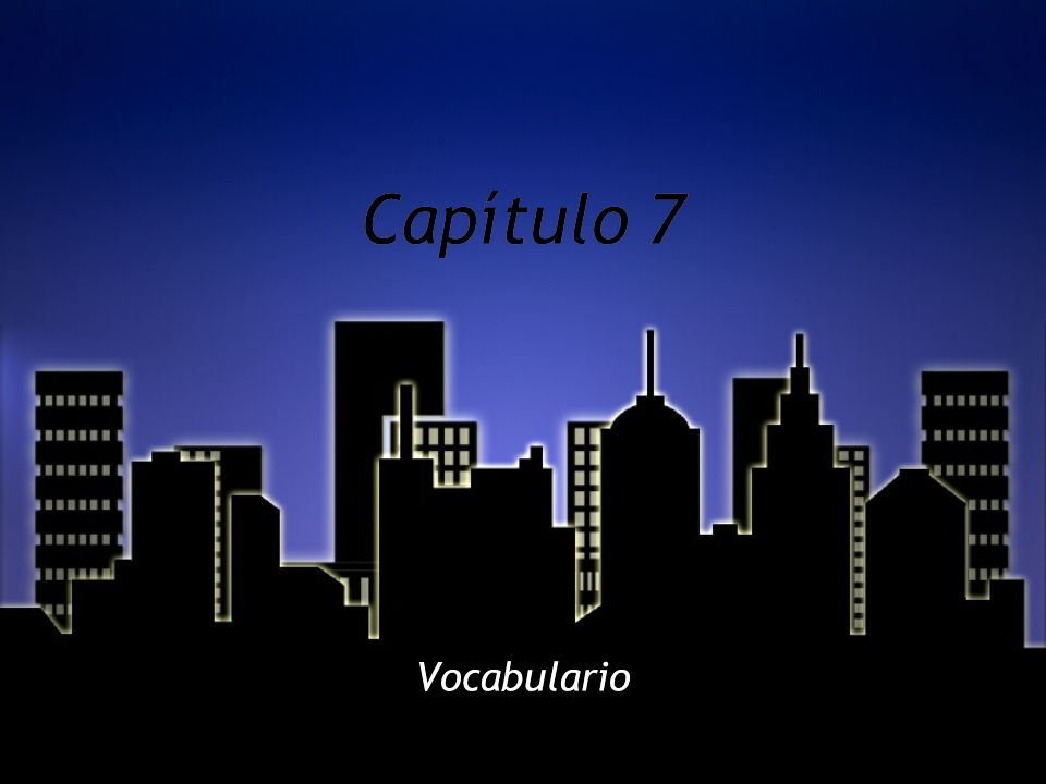Capítulo 7 Vocabulario