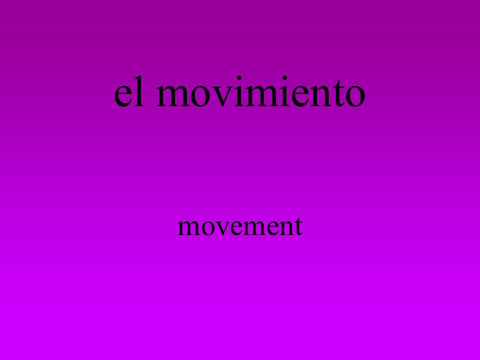 el movimiento movement