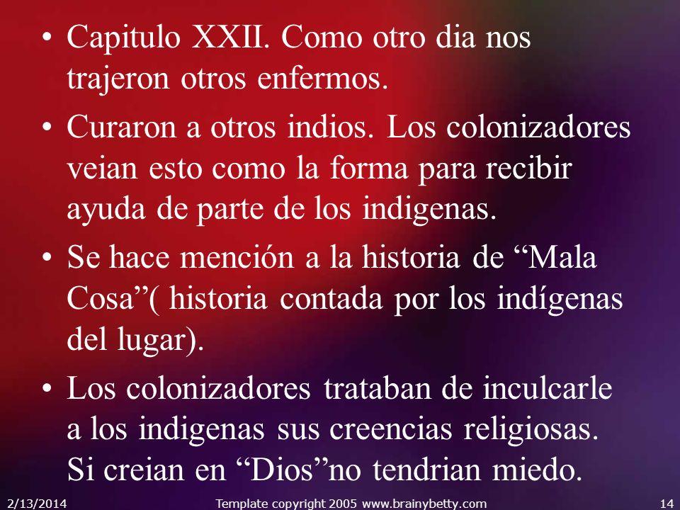 Los colonizadores vestían como los indigenas.El mal que más aqueja a los españoles es el hambre.