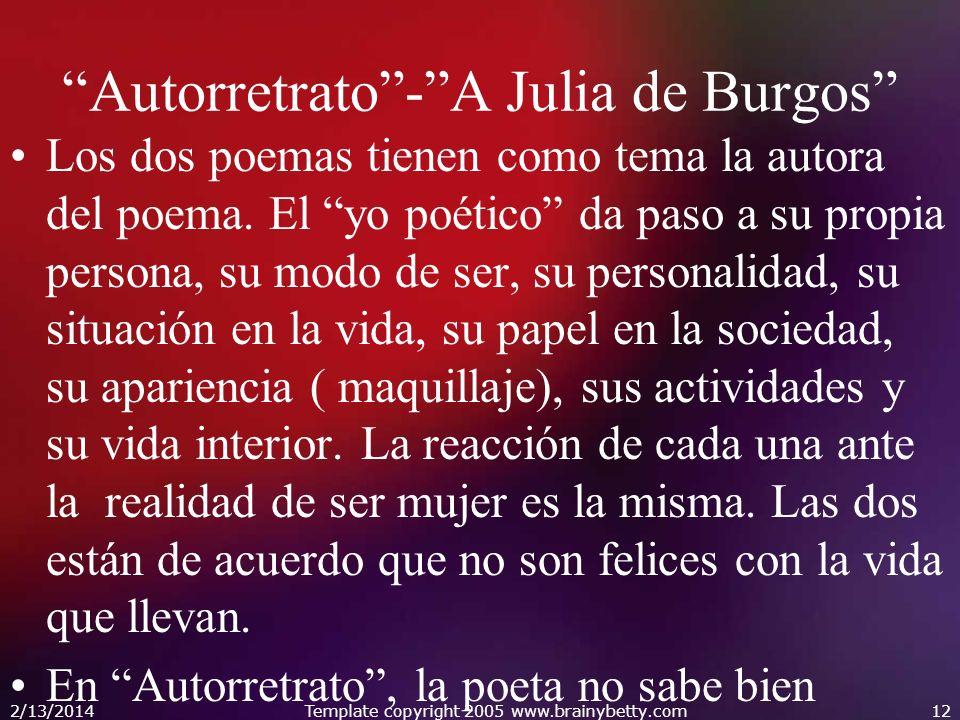 Autorretrato-A Julia de Burgos Los dos poemas tienen como tema la autora del poema. El yo poético da paso a su propia persona, su modo de ser, su pers