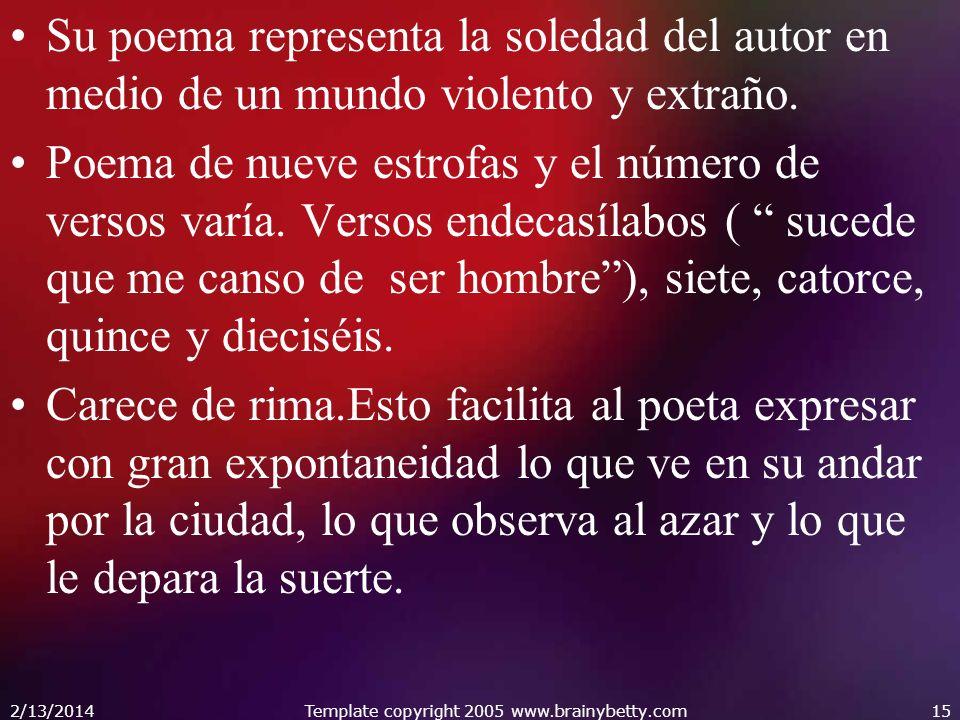 Su poema representa la soledad del autor en medio de un mundo violento y extraño. Poema de nueve estrofas y el número de versos varía. Versos endecasí