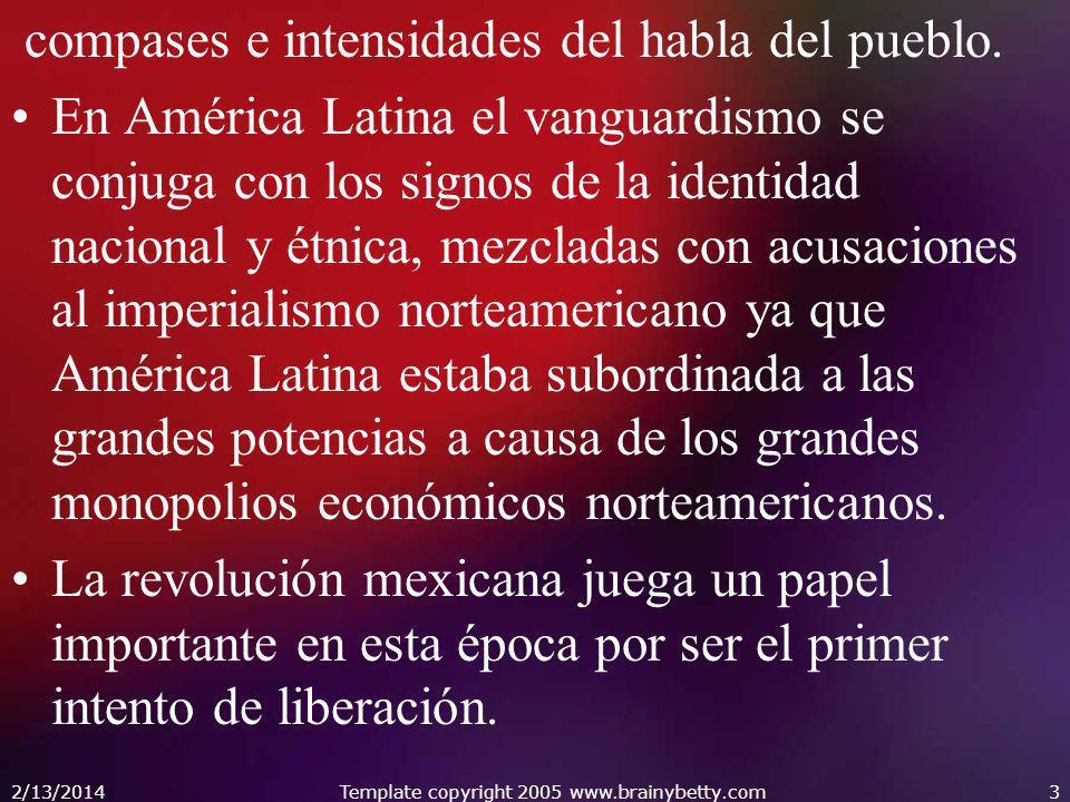 compases e intensidades del habla del pueblo. En América Latina el vanguardismo se conjuga con los signos de la identidad nacional y étnica, mezcladas