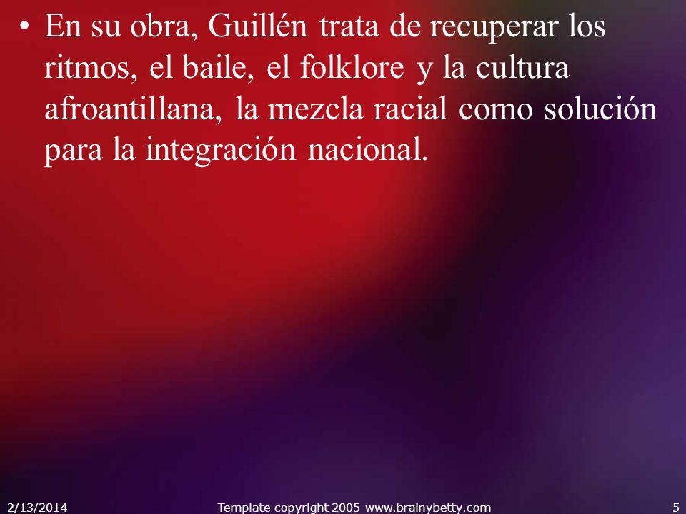En su obra, Guillén trata de recuperar los ritmos, el baile, el folklore y la cultura afroantillana, la mezcla racial como solución para la integració