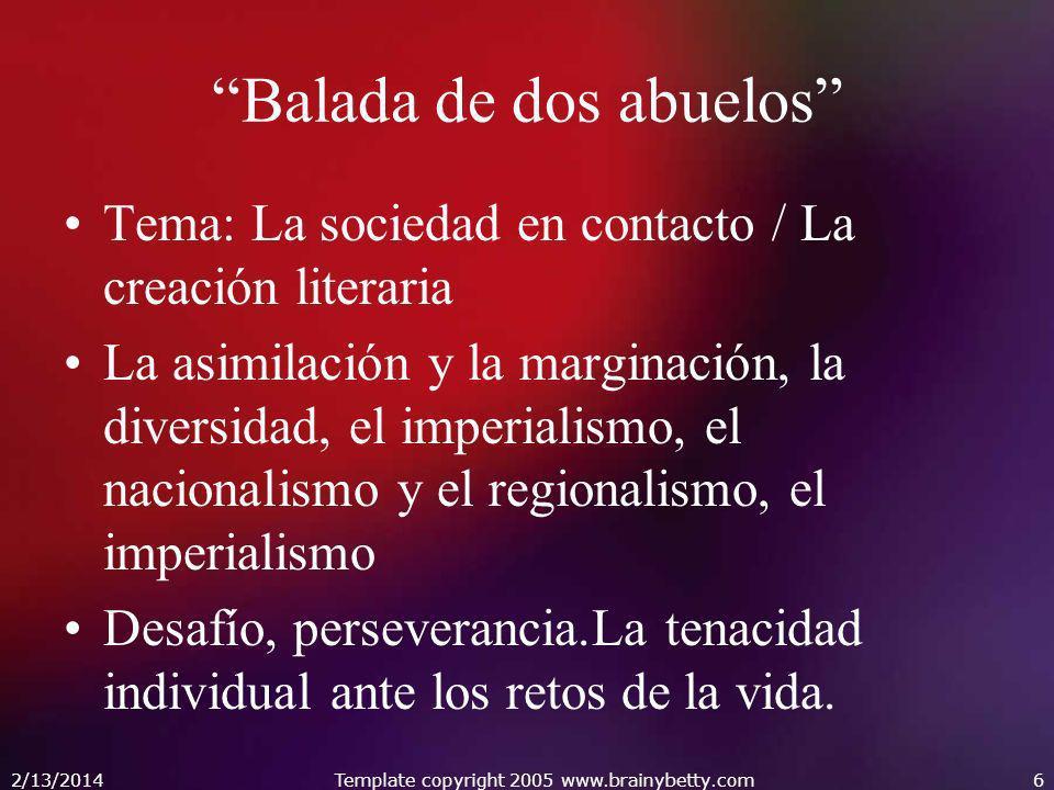 Balada de dos abuelos Tema: La sociedad en contacto / La creación literaria La asimilación y la marginación, la diversidad, el imperialismo, el nacion
