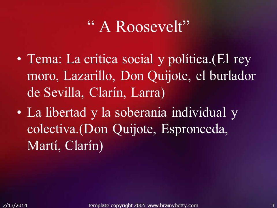 A Roosevelt Tema: La crítica social y política.(El rey moro, Lazarillo, Don Quijote, el burlador de Sevilla, Clarín, Larra) La libertad y la soberania