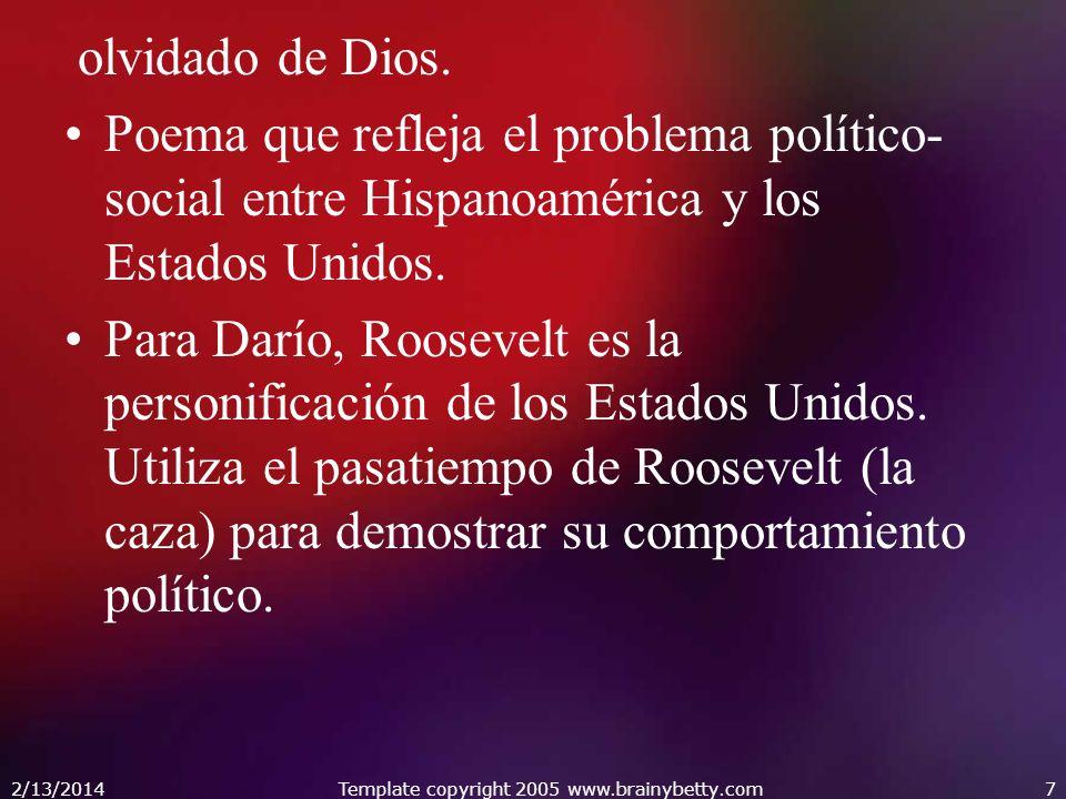olvidado de Dios. Poema que refleja el problema político- social entre Hispanoamérica y los Estados Unidos. Para Darío, Roosevelt es la personificació