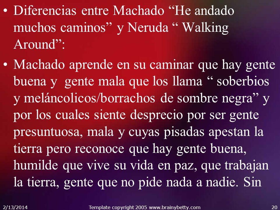 Diferencias entre Machado He andado muchos caminos y Neruda Walking Around: Machado aprende en su caminar que hay gente buena y gente mala que los lla