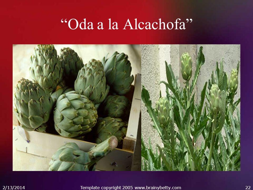 Oda a la Alcachofa 2/13/2014Template copyright 2005 www.brainybetty.com22