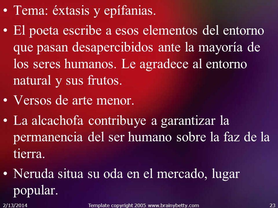 Tema: éxtasis y epífanias. El poeta escribe a esos elementos del entorno que pasan desapercibidos ante la mayoría de los seres humanos. Le agradece al