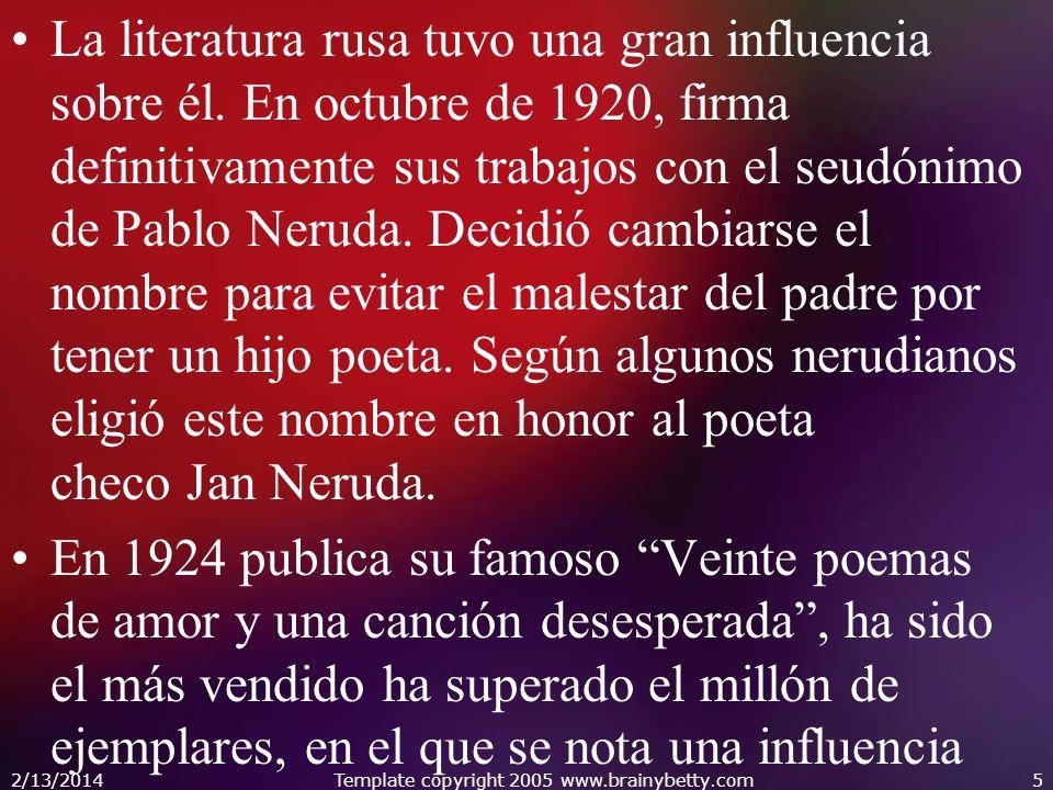 La literatura rusa tuvo una gran influencia sobre él. En octubre de 1920, firma definitivamente sus trabajos con el seudónimo de Pablo Neruda. Decidió