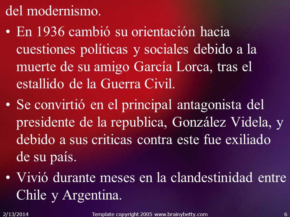 del modernismo. En 1936 cambió su orientación hacia cuestiones políticas y sociales debido a la muerte de su amigo García Lorca, tras el estallido de