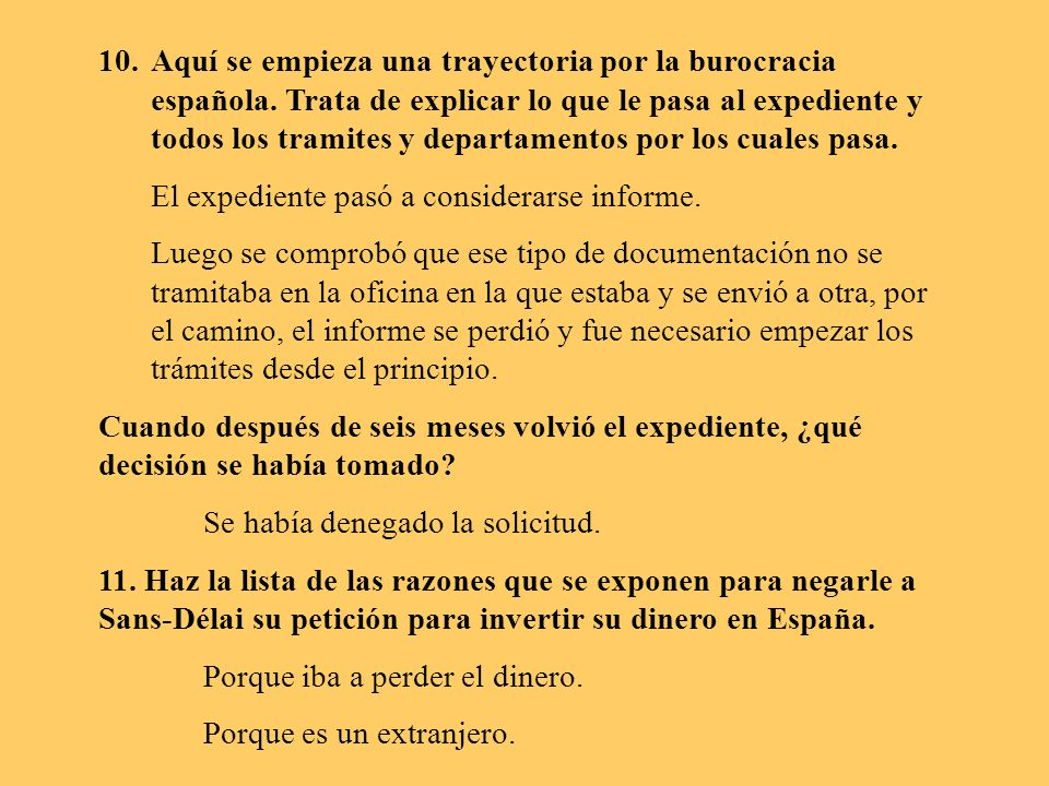 10.Aquí se empieza una trayectoria por la burocracia española. Trata de explicar lo que le pasa al expediente y todos los tramites y departamentos por