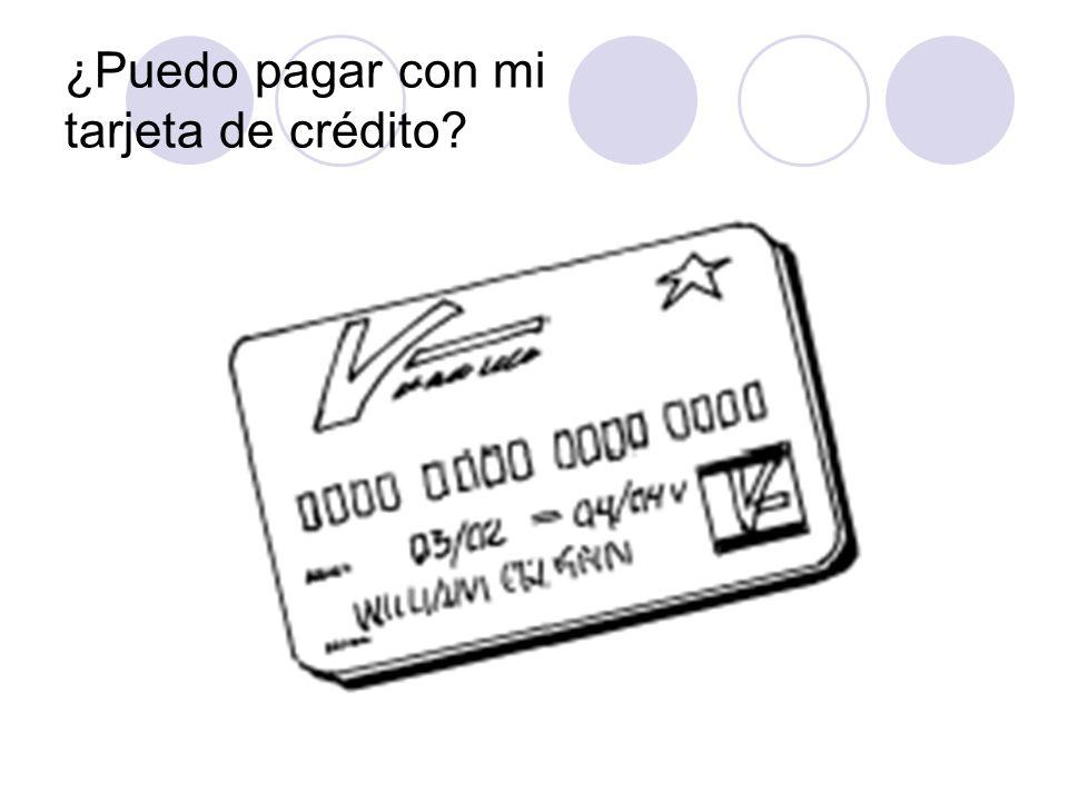 ¿Puedo pagar con mi tarjeta de crédito?