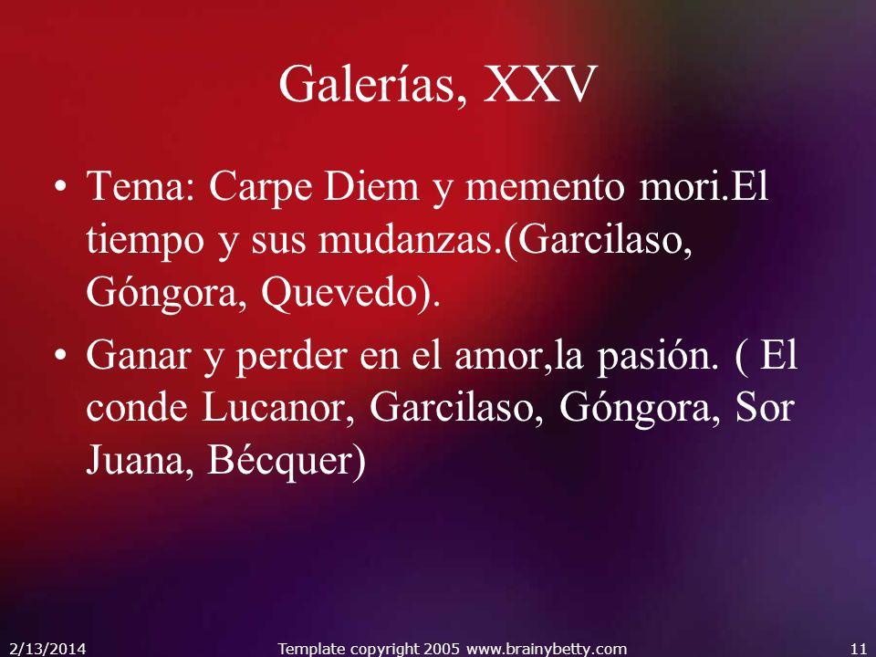 Galerías, XXV Tema: Carpe Diem y memento mori.El tiempo y sus mudanzas.(Garcilaso, Góngora, Quevedo). Ganar y perder en el amor,la pasión. ( El conde