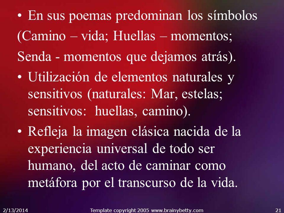 En sus poemas predominan los símbolos (Camino – vida; Huellas – momentos; Senda - momentos que dejamos atrás). Utilización de elementos naturales y se