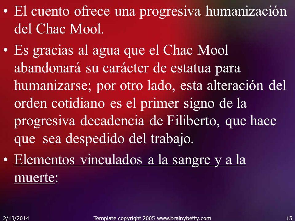 El cuento ofrece una progresiva humanización del Chac Mool. Es gracias al agua que el Chac Mool abandonará su carácter de estatua para humanizarse; po