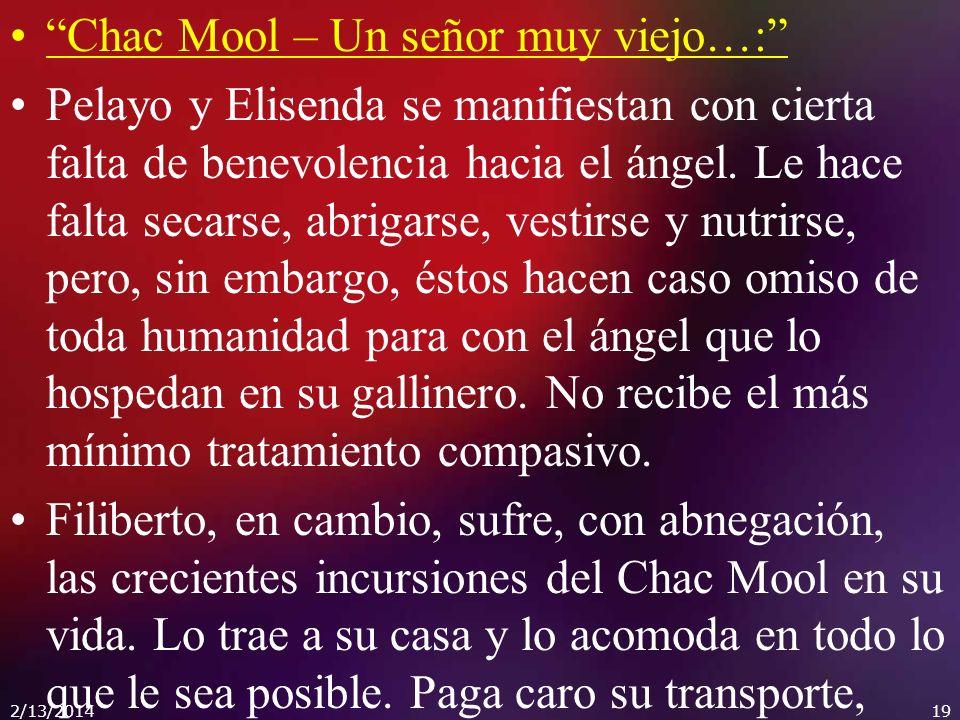Chac Mool – Un señor muy viejo…: Pelayo y Elisenda se manifiestan con cierta falta de benevolencia hacia el ángel. Le hace falta secarse, abrigarse, v