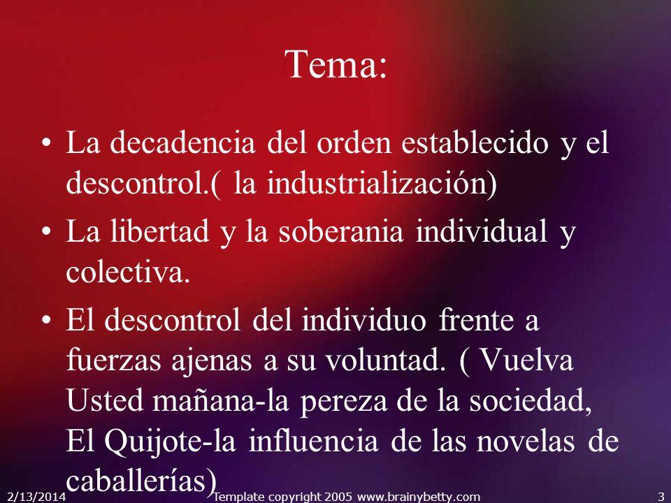 Tema: La decadencia del orden establecido y el descontrol.( la industrialización) La libertad y la soberania individual y colectiva. El descontrol del