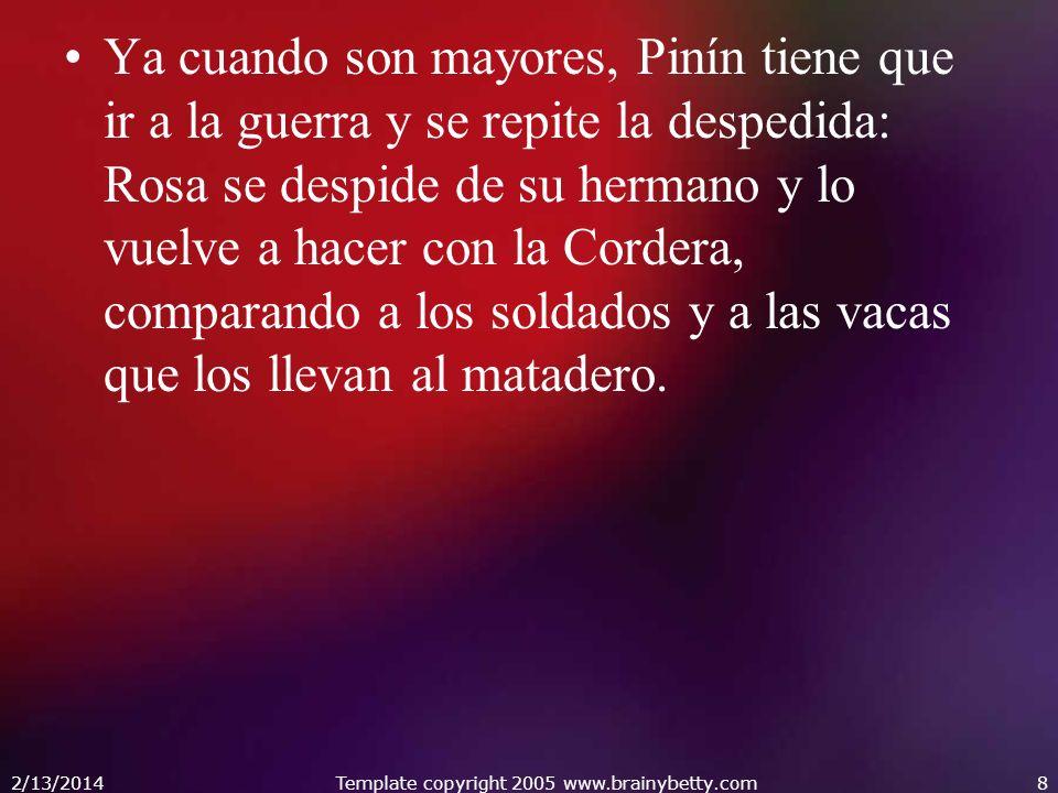 Ya cuando son mayores, Pinín tiene que ir a la guerra y se repite la despedida: Rosa se despide de su hermano y lo vuelve a hacer con la Cordera, comp