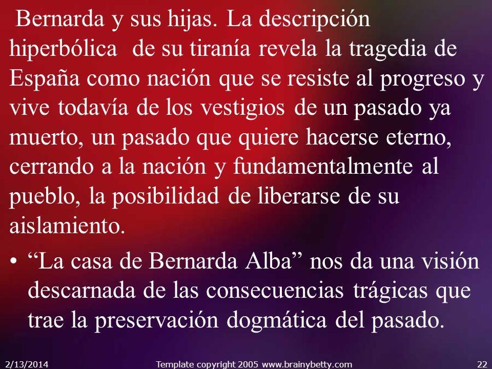 Bernarda y sus hijas. La descripción hiperbólica de su tiranía revela la tragedia de España como nación que se resiste al progreso y vive todavía de l
