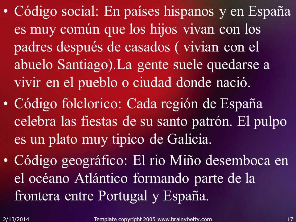 Código social: En países hispanos y en España es muy común que los hijos vivan con los padres después de casados ( vivian con el abuelo Santiago).La g