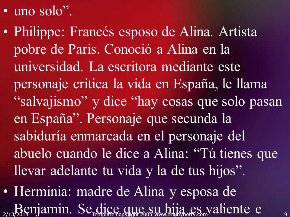 uno solo. Philippe: Francés esposo de Alina. Artista pobre de Paris. Conoció a Alina en la universidad. La escritora mediante este personaje critica l