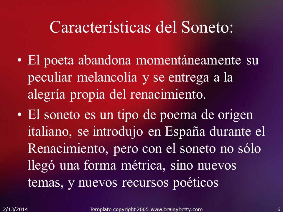 Características del Soneto: El poeta abandona momentáneamente su peculiar melancolía y se entrega a la alegría propia del renacimiento.