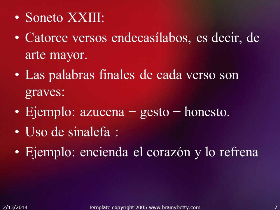 Soneto XXIII: Catorce versos endecasílabos, es decir, de arte mayor.