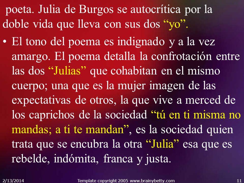poeta. Julia de Burgos se autocrítica por la doble vida que lleva con sus dos yo. El tono del poema es indignado y a la vez amargo. El poema detalla l