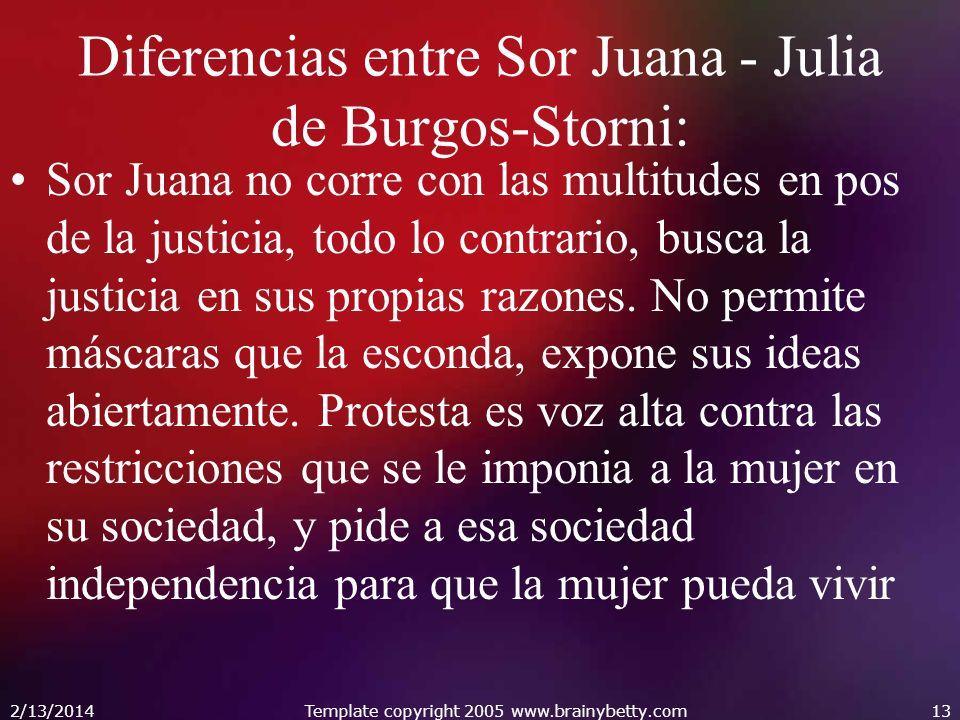 Diferencias entre Sor Juana - Julia de Burgos-Storni: Sor Juana no corre con las multitudes en pos de la justicia, todo lo contrario, busca la justici