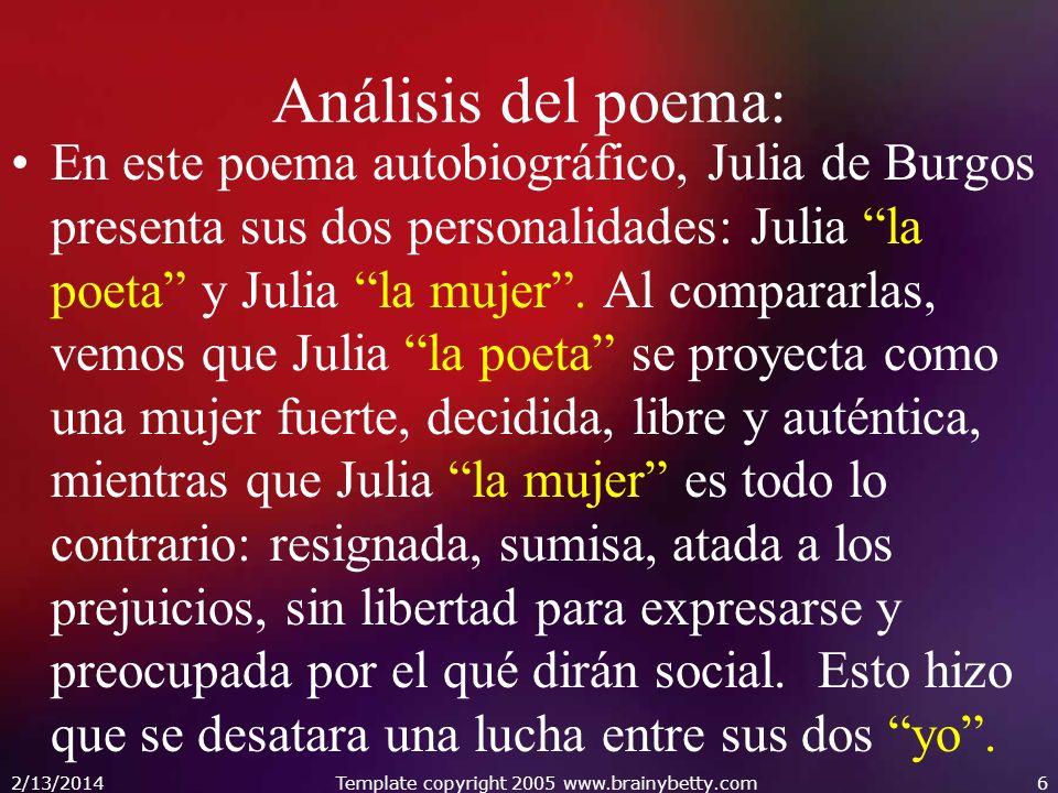 Análisis del poema: En este poema autobiográfico, Julia de Burgos presenta sus dos personalidades: Julia la poeta y Julia la mujer. Al compararlas, ve