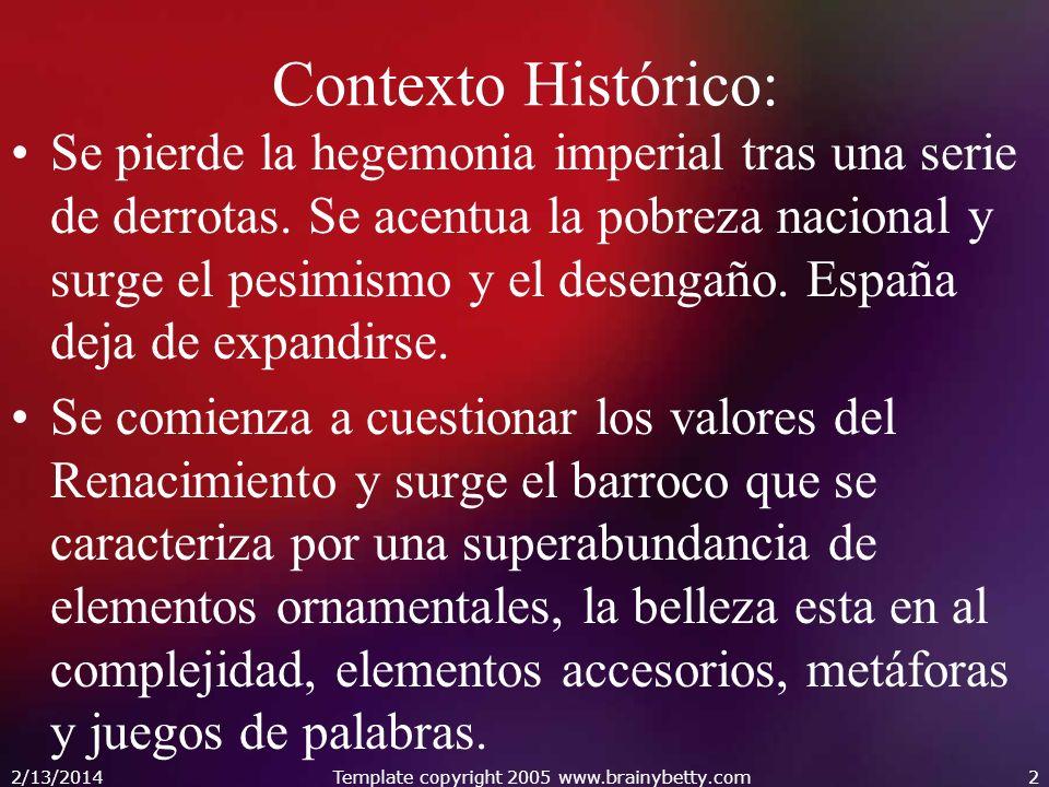 2/13/2014Template copyright 2005 www.brainybetty.com2 Contexto Histórico: Se pierde la hegemonia imperial tras una serie de derrotas. Se acentua la po