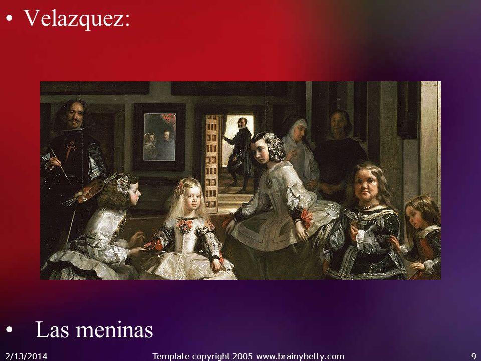 Velazquez: Las meninas 2/13/2014Template copyright 2005 www.brainybetty.com9