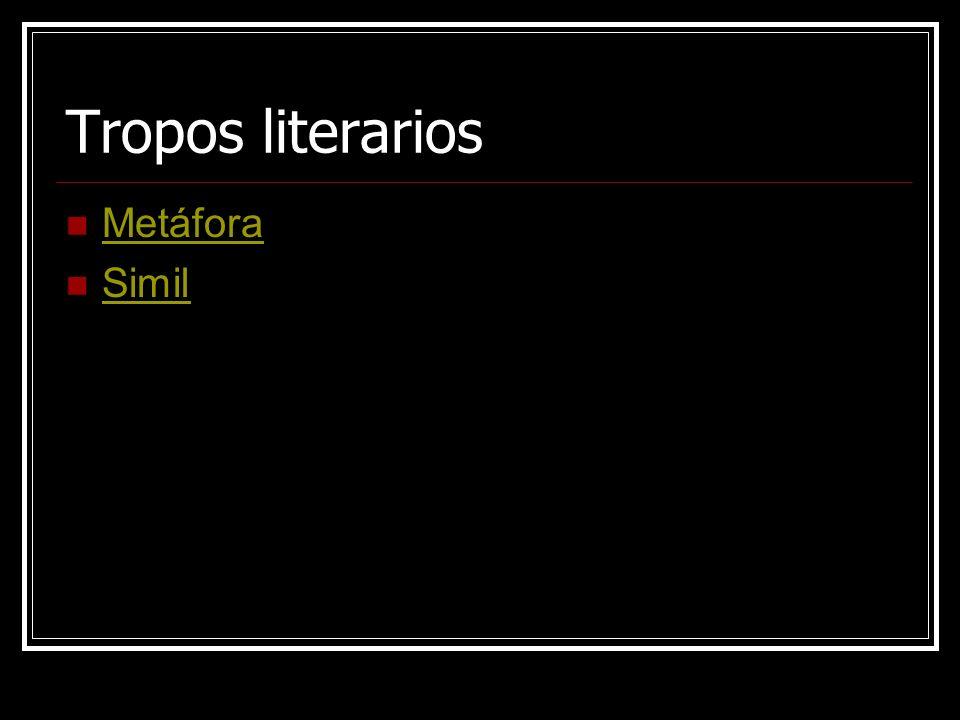 Tropos literarios Metáfora Simil