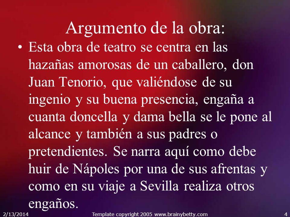 Argumento de la obra: Esta obra de teatro se centra en las hazañas amorosas de un caballero, don Juan Tenorio, que valiéndose de su ingenio y su buena