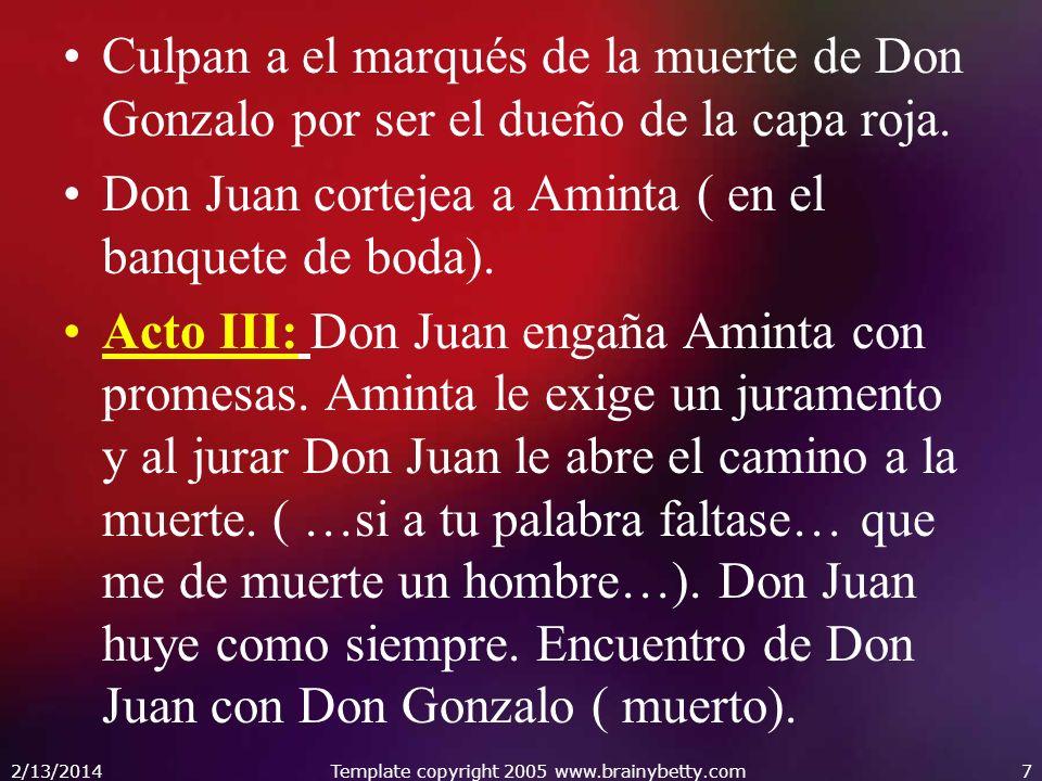 Culpan a el marqués de la muerte de Don Gonzalo por ser el dueño de la capa roja. Don Juan cortejea a Aminta ( en el banquete de boda). Acto III: Don