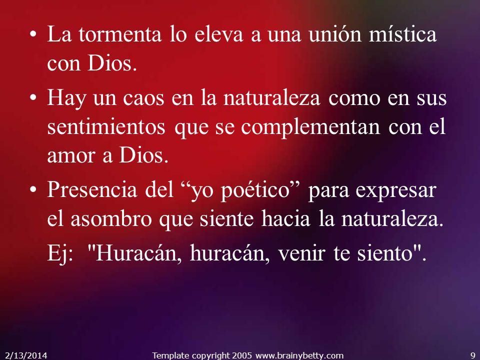 2/13/2014Template copyright 2005 www.brainybetty.com9 La tormenta lo eleva a una unión mística con Dios.