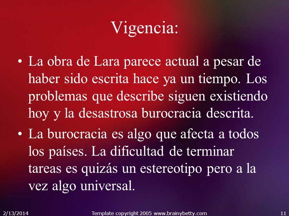 Vigencia: La obra de Lara parece actual a pesar de haber sido escrita hace ya un tiempo. Los problemas que describe siguen existiendo hoy y la desastr