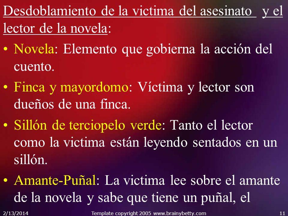 Desdoblamiento de la victima del asesinato y el lector de la novela: Novela: Elemento que gobierna la acción del cuento. Finca y mayordomo: Víctima y