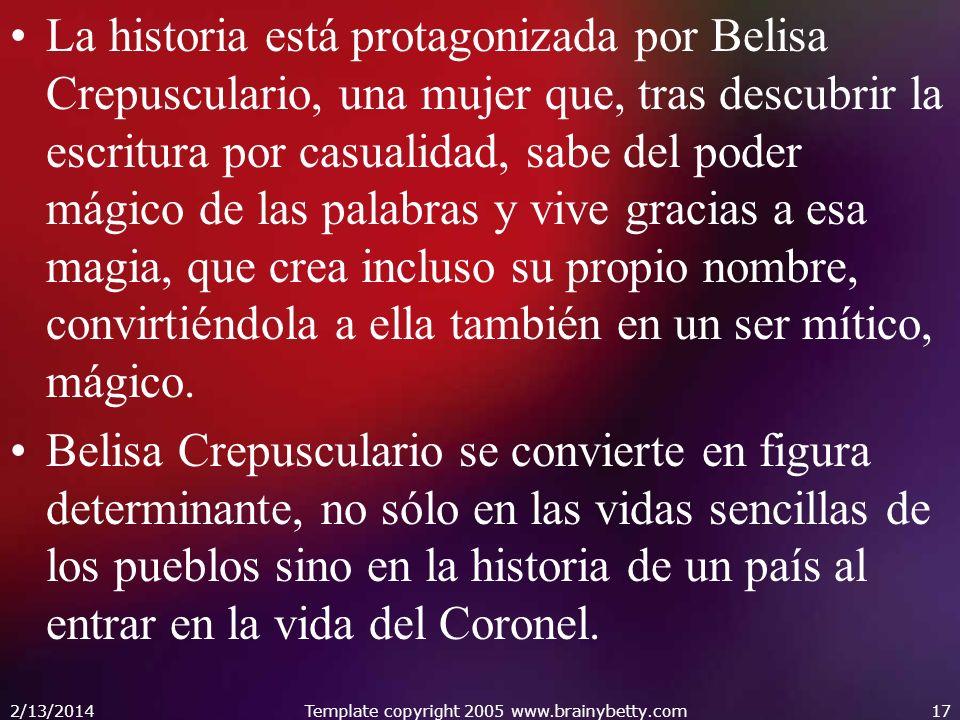 La historia está protagonizada por Belisa Crepusculario, una mujer que, tras descubrir la escritura por casualidad, sabe del poder mágico de las palab