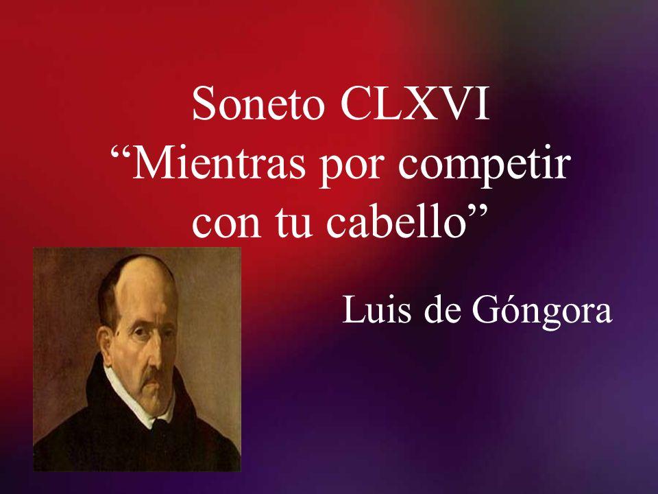 Soneto CLXVI Mientras por competir con tu cabello Luis de Góngora