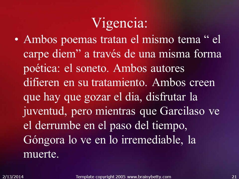 Vigencia: Ambos poemas tratan el mismo tema el carpe diem a través de una misma forma poética: el soneto. Ambos autores difieren en su tratamiento. Am