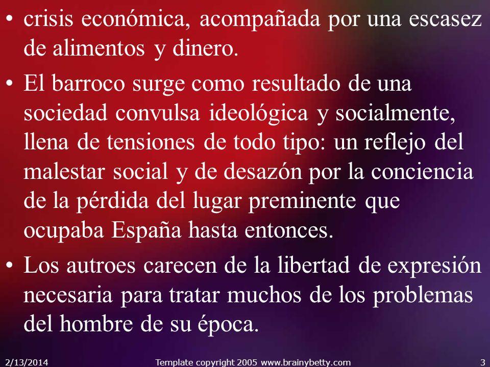 crisis económica, acompañada por una escasez de alimentos y dinero. El barroco surge como resultado de una sociedad convulsa ideológica y socialmente,