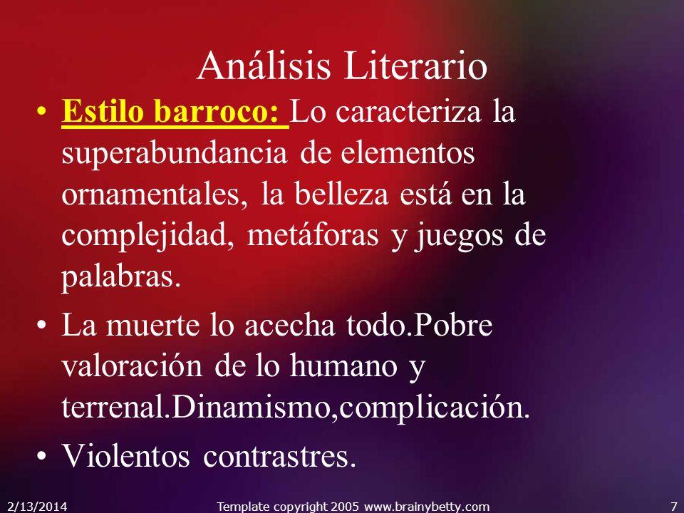 Análisis Literario Estilo barroco: Lo caracteriza la superabundancia de elementos ornamentales, la belleza está en la complejidad, metáforas y juegos